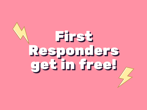 First Responders get in free!